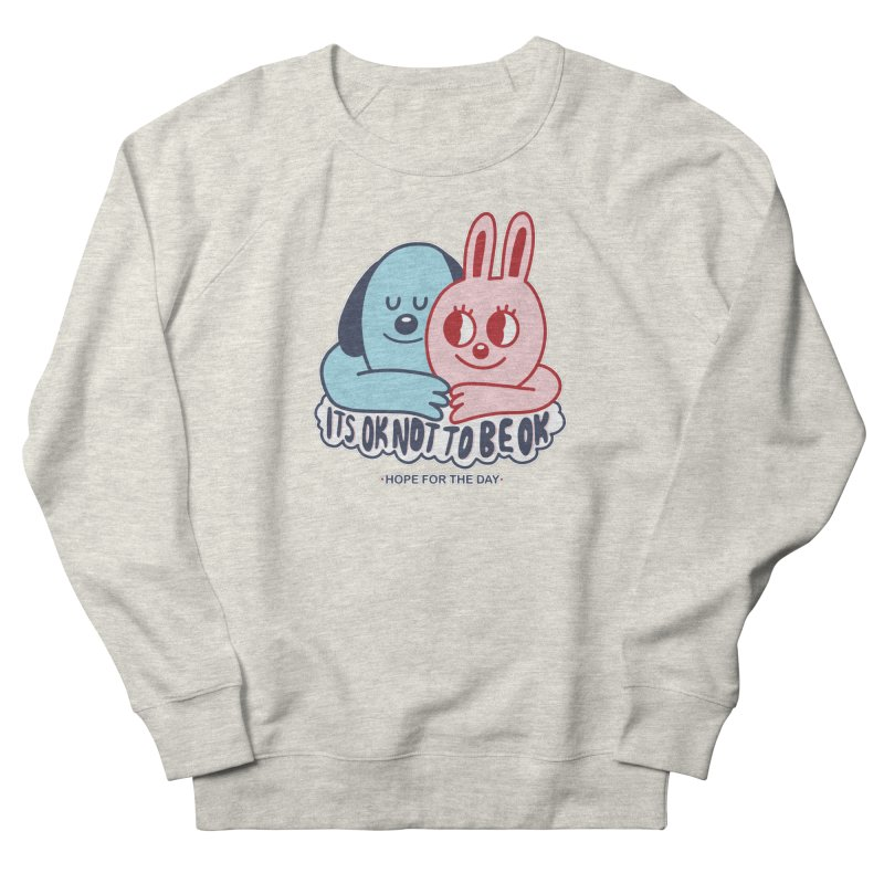 Blake Jones - Its OK Men's French Terry Sweatshirt by Hope for the Day Shop