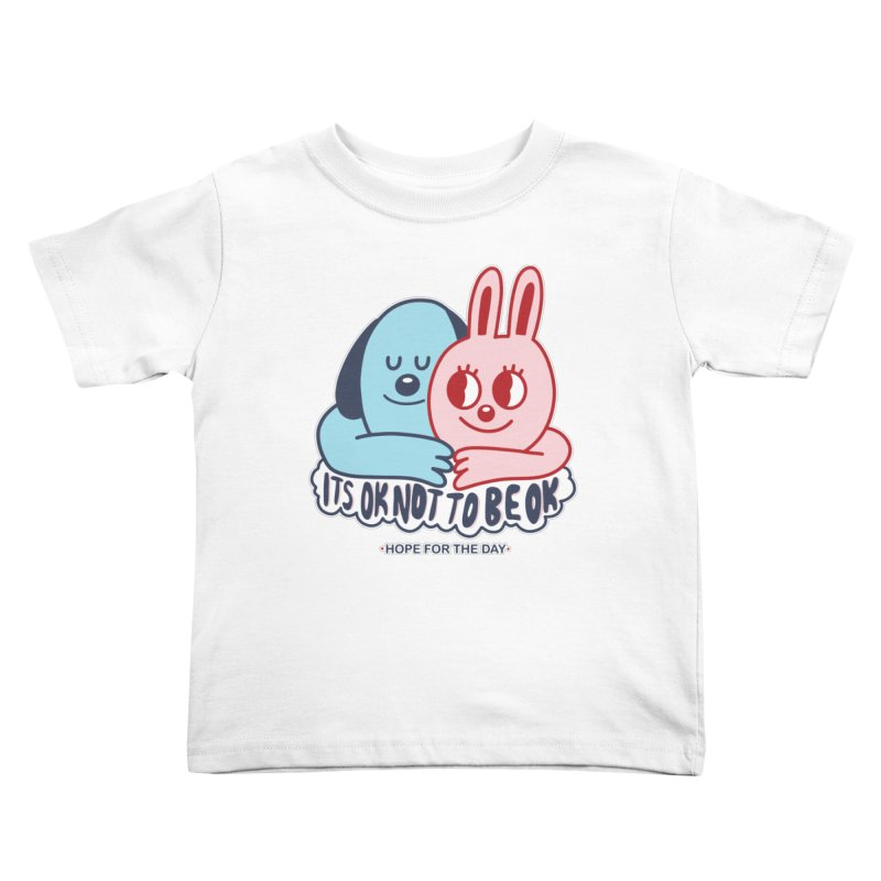 Blake Jones - Its OK Kids Toddler T-Shirt by Hope for the Day Shop