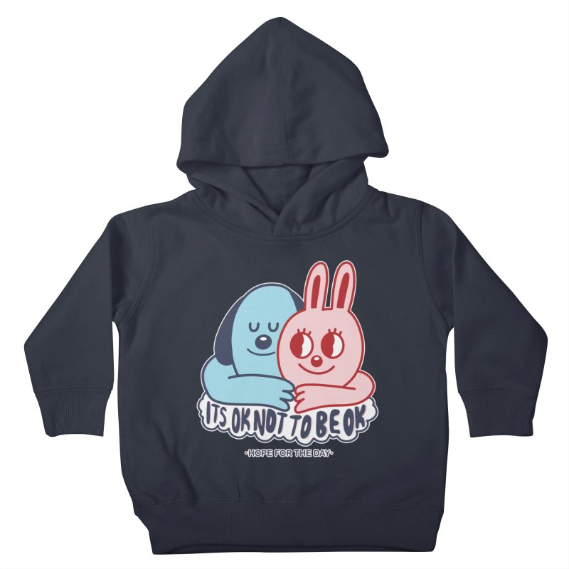 Blake Jones - Its OK Kids Toddler Pullover Hoody by Hope for the Day Shop