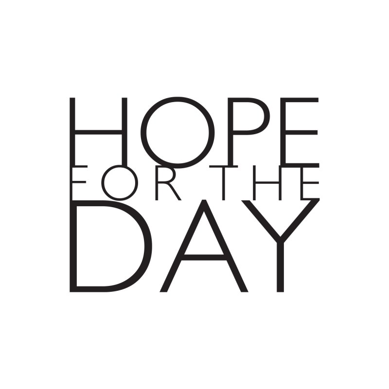 Hope For The Day by hopefortheday's Artist Shop