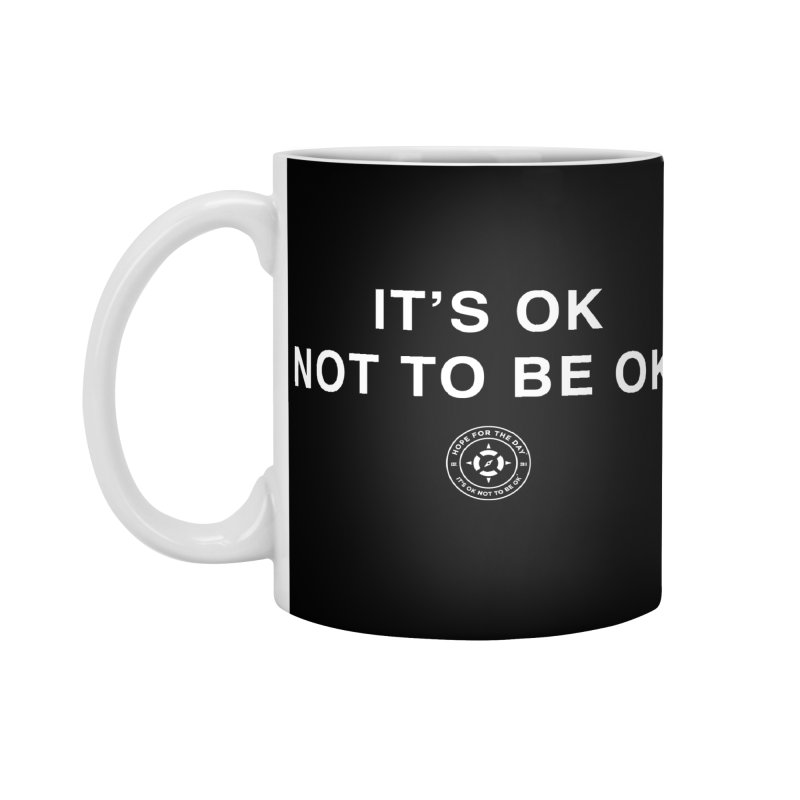 IT'S OK White Lettering Accessories Standard Mug by Hope for the Day Shop