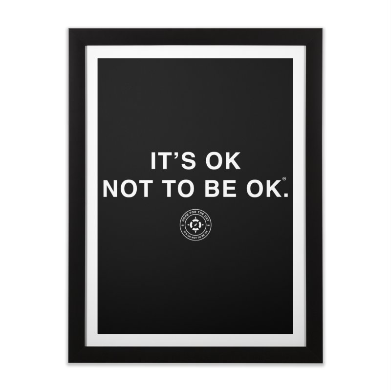 IT'S OK White Lettering Home Framed Fine Art Print by Hope for the Day Shop