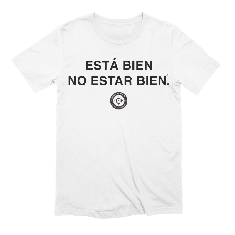 IT'S OK Spanish Black Lettering in Men's Extra Soft T-Shirt White by Hope for the Day Shop