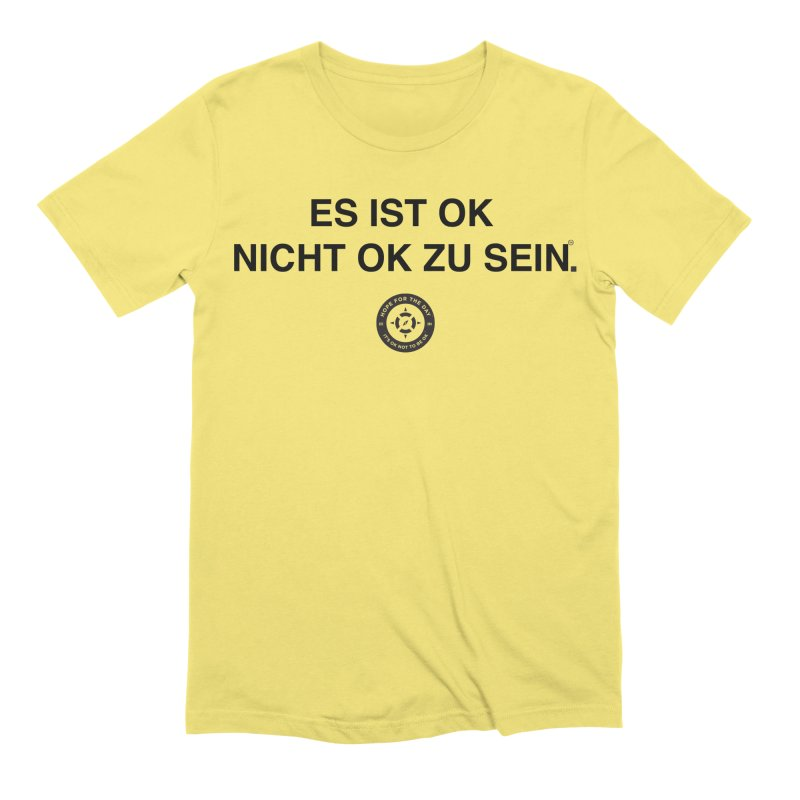 IT'S OK German Black Lettering Men's T-Shirt by Hope for the Day Shop