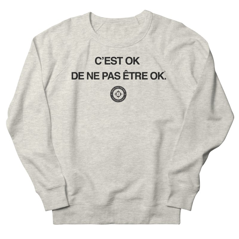 IT'S OK French Black Lettering Women's Sweatshirt by Hope for the Day Shop