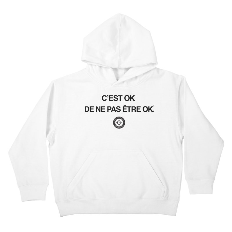 IT'S OK French Black Lettering Kids Pullover Hoody by Hope for the Day Shop