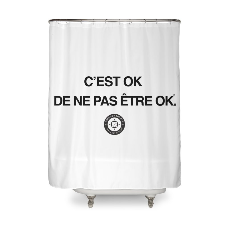 IT'S OK French Black Lettering Home Shower Curtain by Hope for the Day Shop