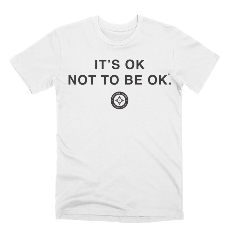 IT'S OK Black Lettering Men's T-Shirt by Hope for the Day Shop