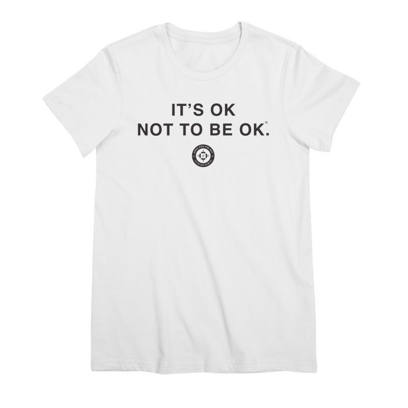 IT'S OK Black Lettering Women's Premium T-Shirt by Hope for the Day Shop