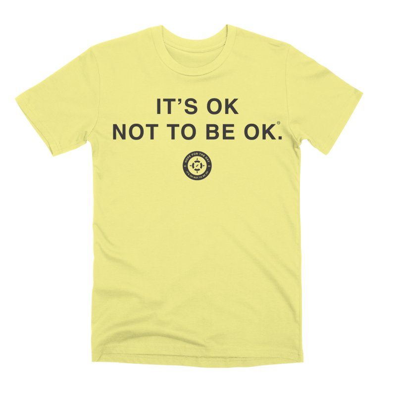IT'S OK Black Lettering Men's Premium T-Shirt by Hope for the Day Shop
