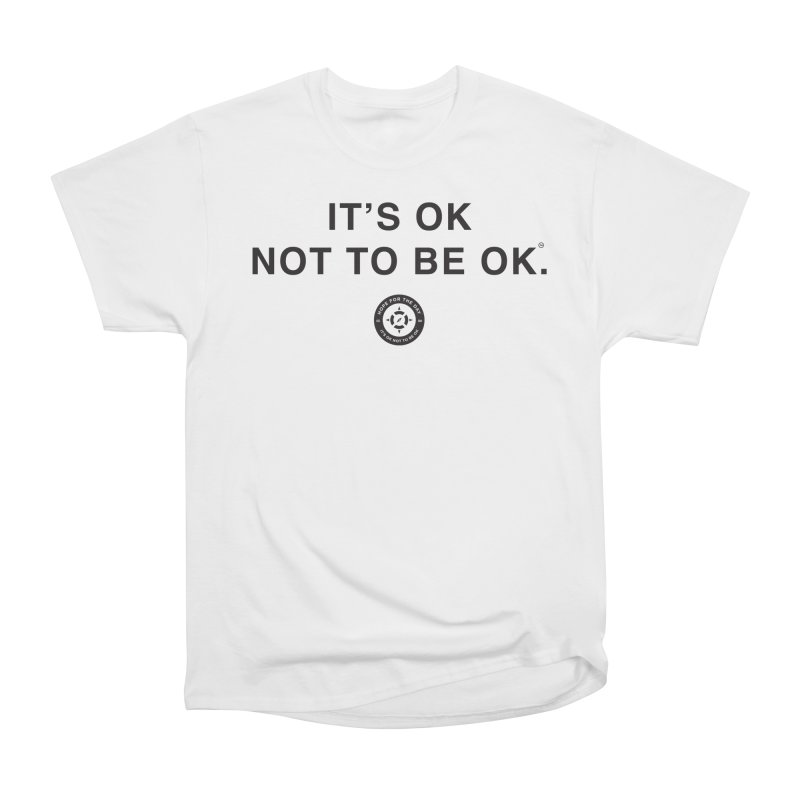 IT'S OK Black Lettering Women's Heavyweight Unisex T-Shirt by Hope for the Day Shop