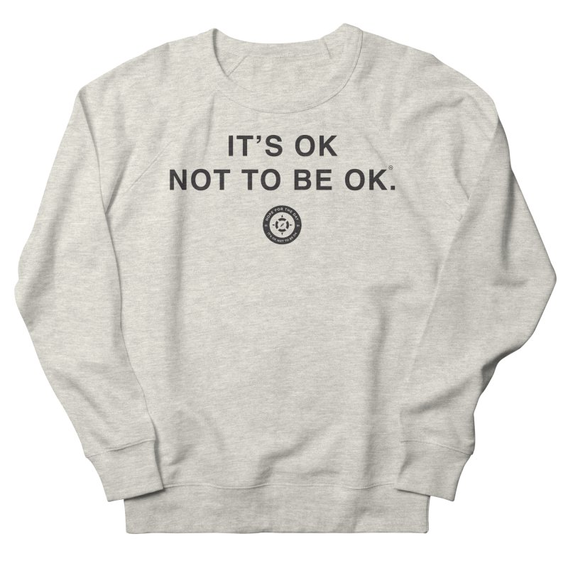 IT'S OK Black Lettering Men's French Terry Sweatshirt by Hope for the Day Shop