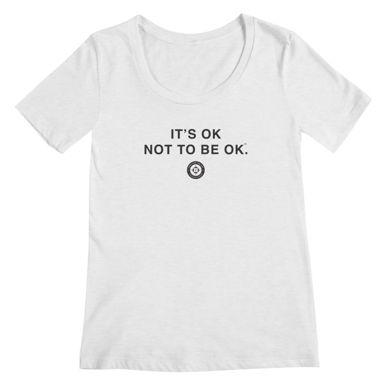 IT'S OK Black Lettering Women's Regular Scoop Neck by Hope for the Day Shop