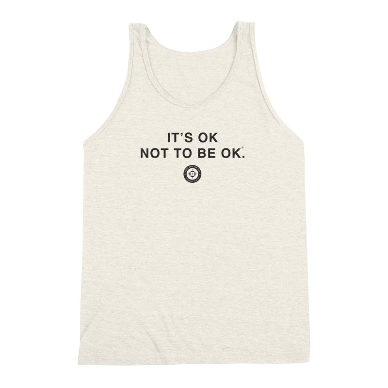 IT'S OK Black Lettering Men's Triblend Tank by Hope for the Day Shop