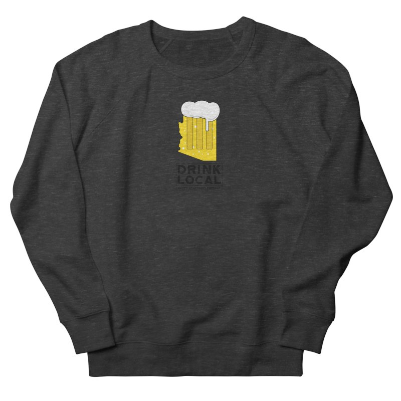 Drink Local IPA Women's French Terry Sweatshirt by Hoppy Craftsmen's Swag Portal