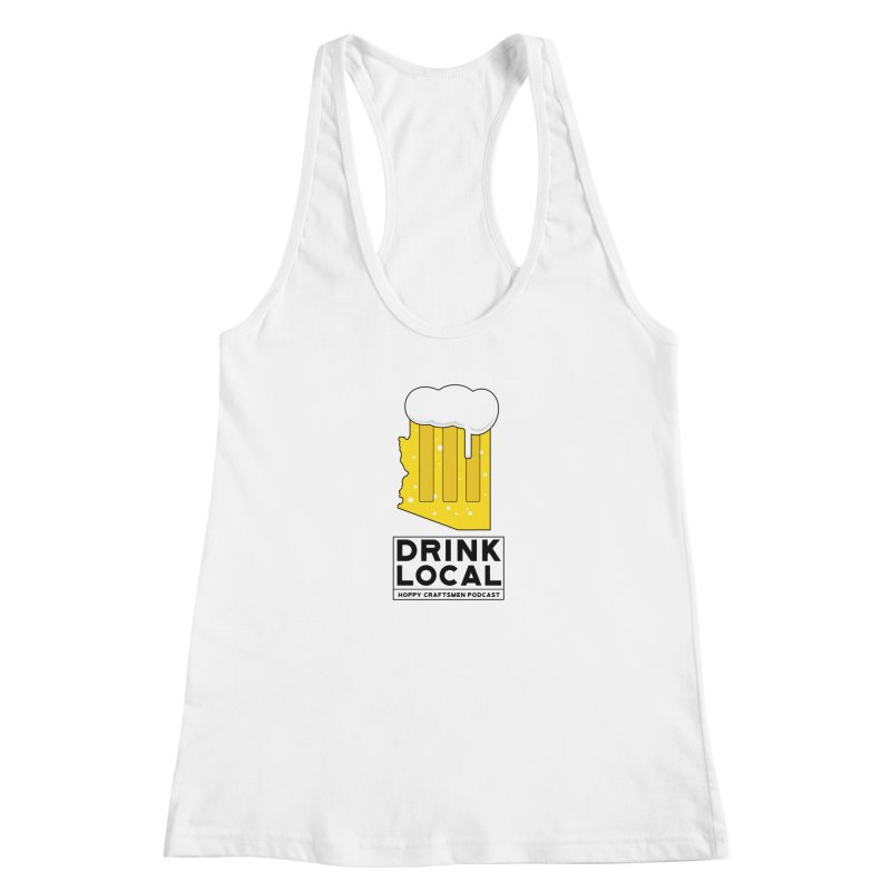 Drink Local IPA Women's Racerback Tank by Hoppy Craftsmen's Swag Portal