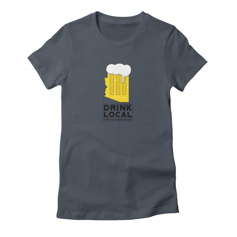 Drink Local IPA Women's T-Shirt by Hoppy Craftsmen's Swag Portal