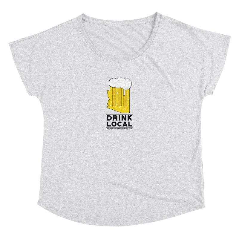 Drink Local IPA Women's Dolman by Hoppy Craftsmen's Swag Portal