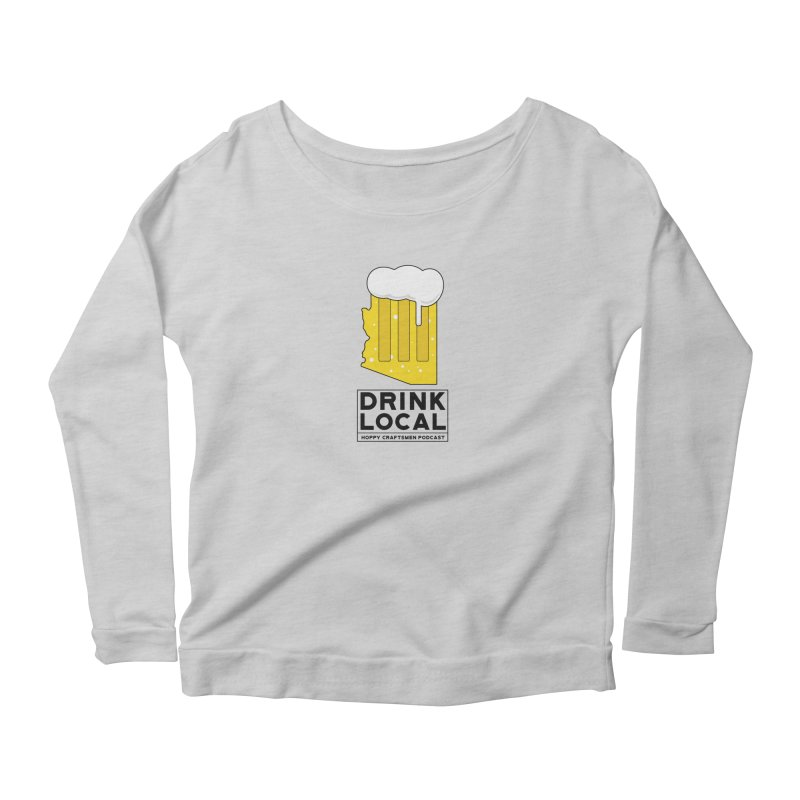 Drink Local IPA Women's Longsleeve Scoopneck  by Hoppy Craftsmen's Swag Portal