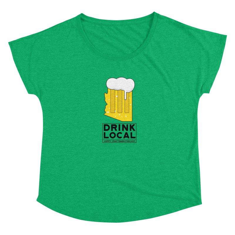 Drink Local IPA Women's Dolman Scoop Neck by Hoppy Craftsmen's Swag Portal