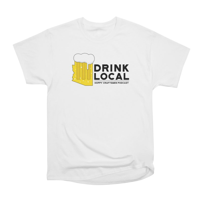 Drink Local IPA Span Women's Heavyweight Unisex T-Shirt by Hoppy Craftsmen's Swag Portal
