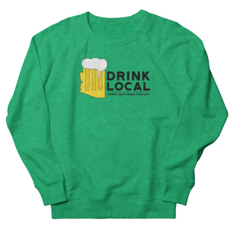 Drink Local IPA Span Women's Sweatshirt by Hoppy Craftsmen's Swag Portal
