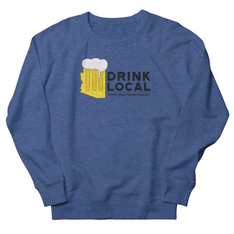 Drink Local IPA Span Women's French Terry Sweatshirt by Hoppy Craftsmen's Swag Portal