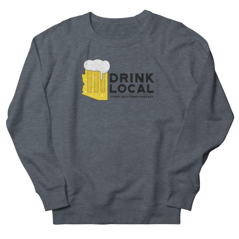 Drink Local IPA Span Women's Sweatshirt by Hoppy Craftsmen's Swag Portal