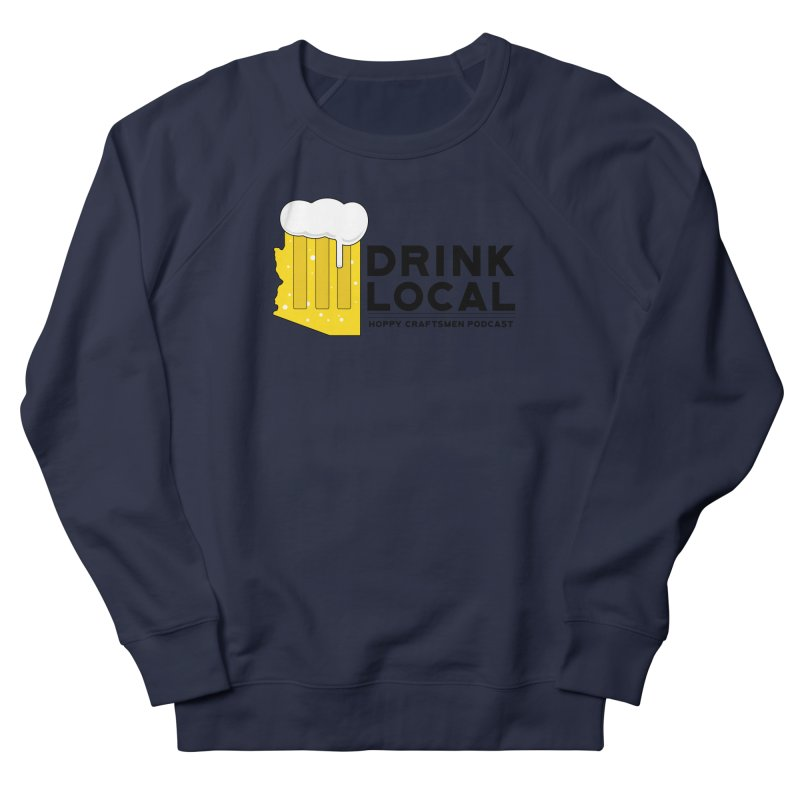 Drink Local IPA Span Men's French Terry Sweatshirt by Hoppy Craftsmen's Swag Portal