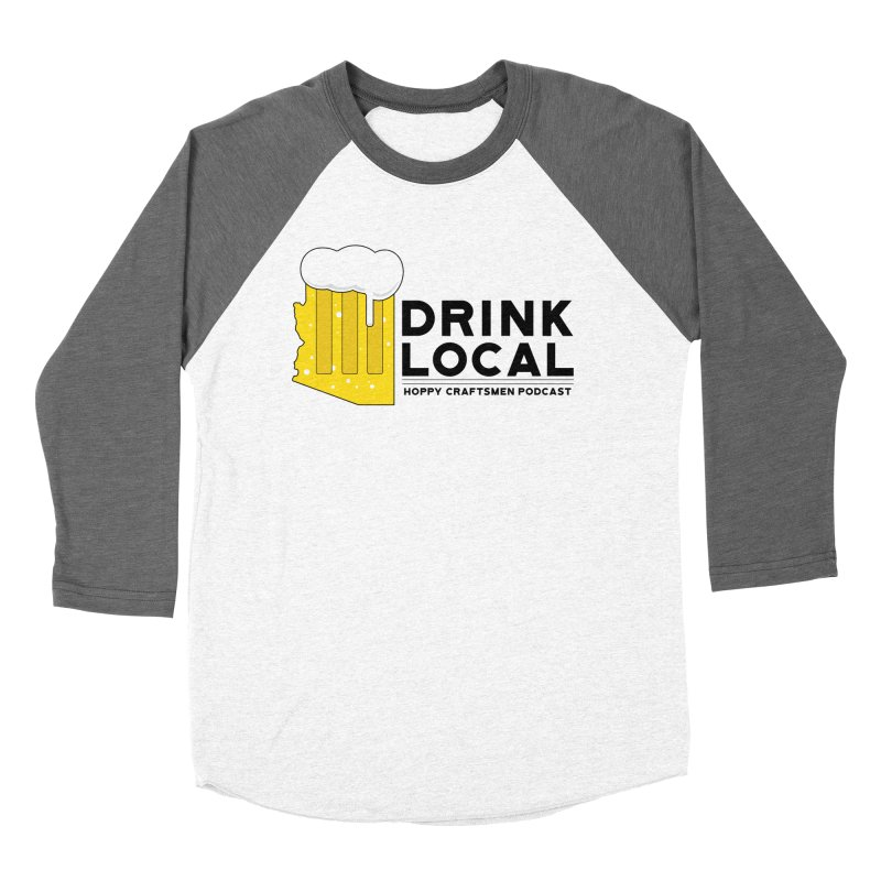 Drink Local IPA Span Women's Baseball Triblend Longsleeve T-Shirt by Hoppy Craftsmen's Swag Portal