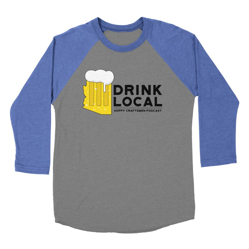 Drink Local IPA Span Men's Baseball Triblend Longsleeve T-Shirt by Hoppy Craftsmen's Swag Portal