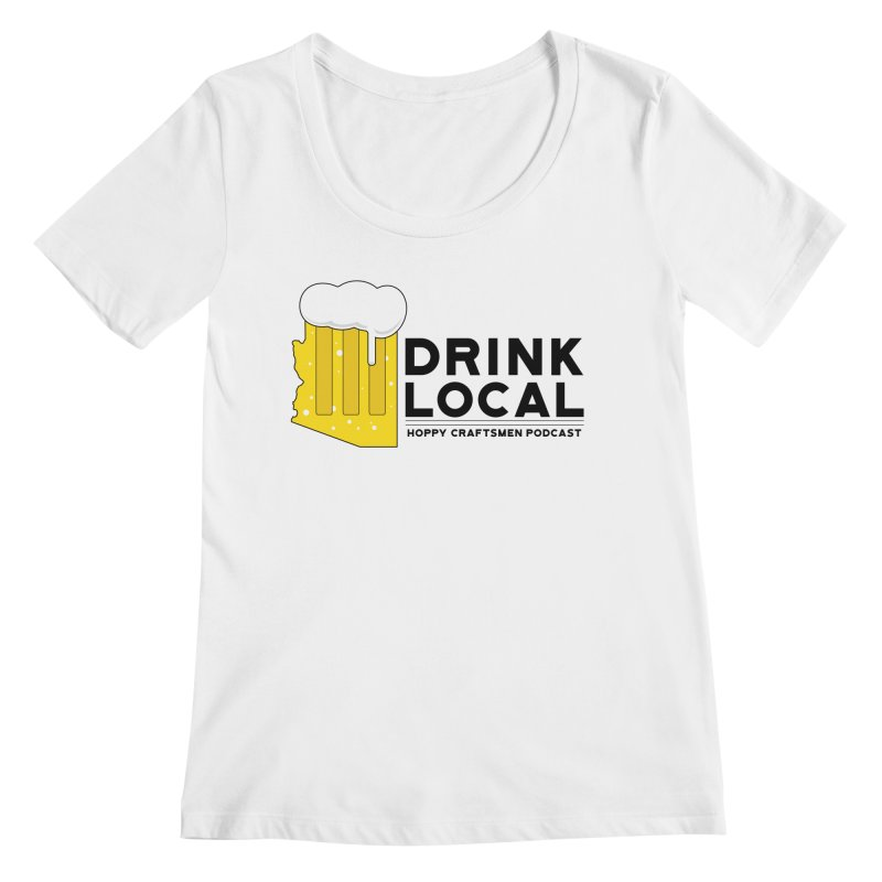 Drink Local IPA Span Women's Regular Scoop Neck by Hoppy Craftsmen's Swag Portal