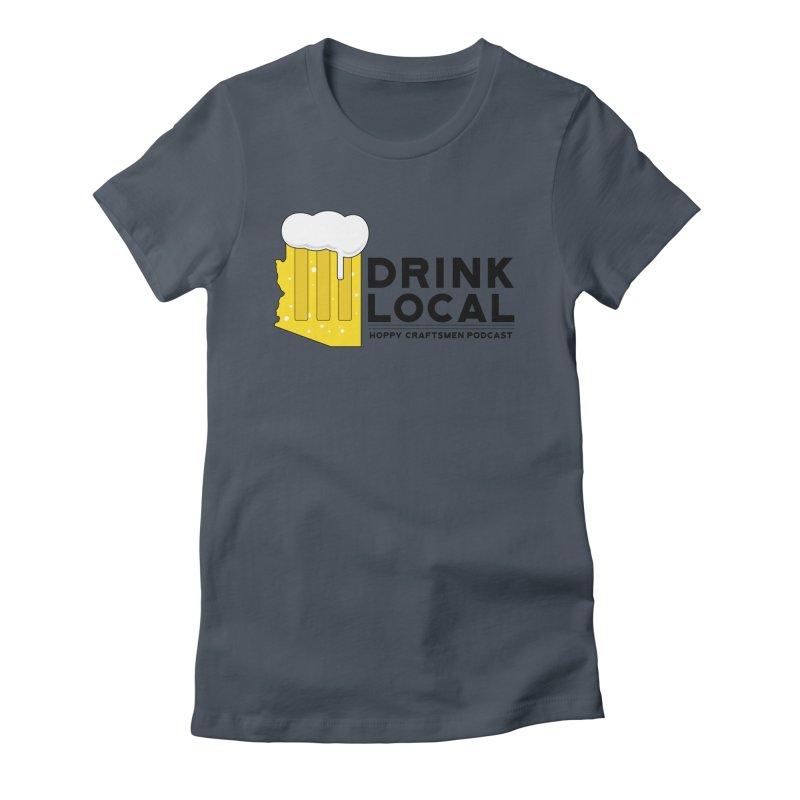Drink Local IPA Span Women's T-Shirt by Hoppy Craftsmen's Swag Portal