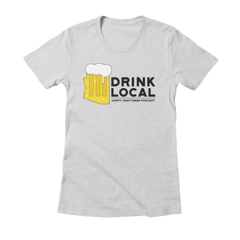 Drink Local IPA Span Women's Fitted T-Shirt by Hoppy Craftsmen's Swag Portal