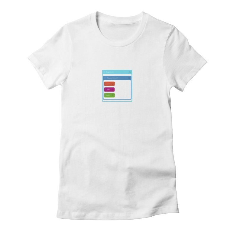 Learn, Code, Share, Repeat Women's T-Shirt by Hopscotch Swag Center