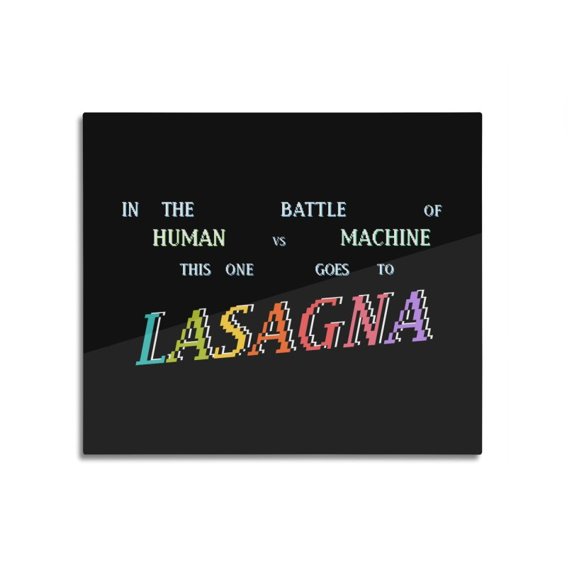 THIS ONE GOES TO LASAGNA (RACER TRASH TRIBUTE) Home Mounted Aluminum Print by HORSEDOZER