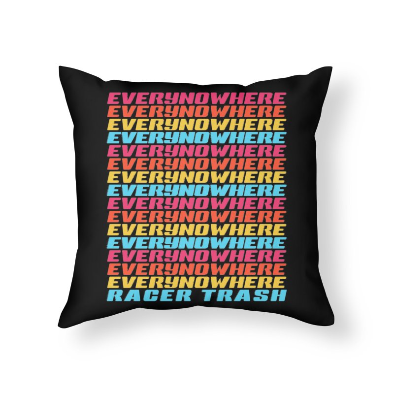 EVERYNOWHERE (RACER TRASH TRIBUTE) Home Throw Pillow by HORSEDOZER