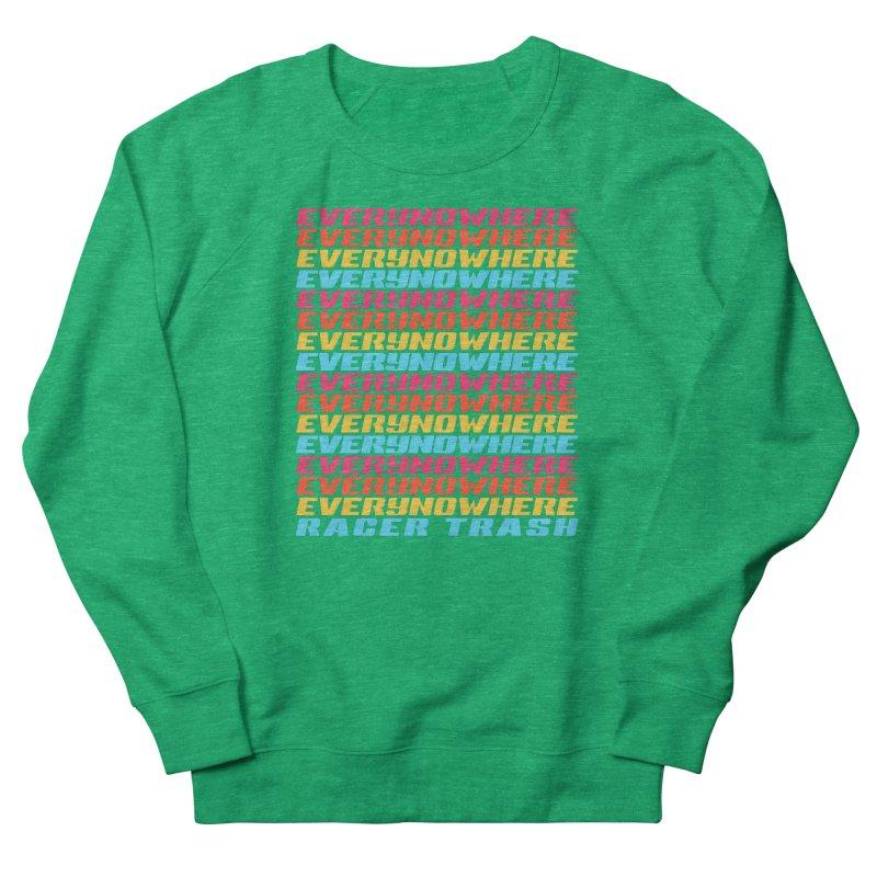 EVERYNOWHERE (RACER TRASH TRIBUTE) Women's Sweatshirt by HORSEDOZER