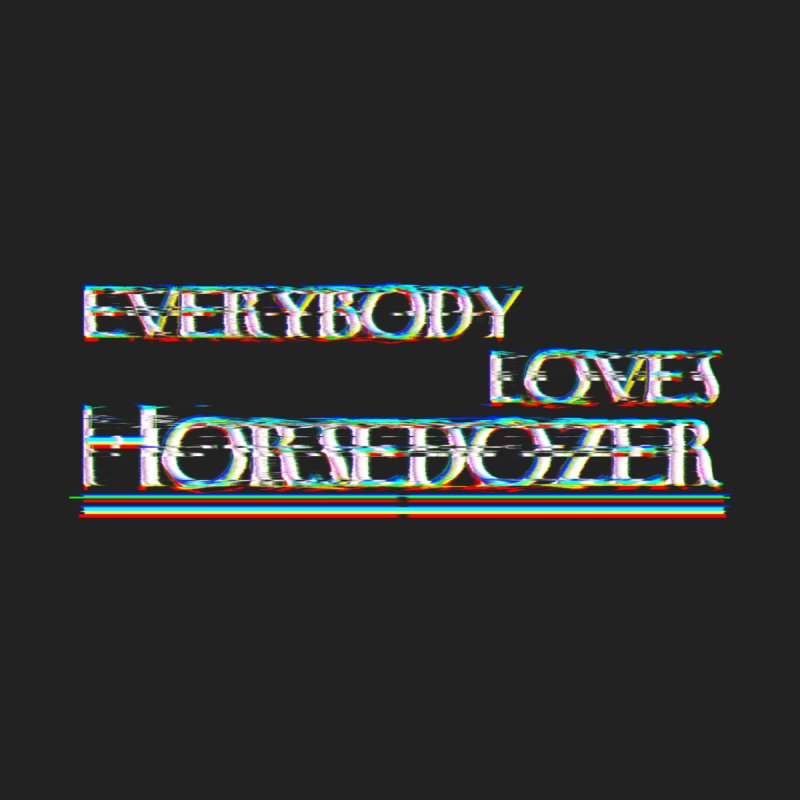 EVERYBODY LOVES HORSEDOZER Men's T-Shirt by HORSEDOZER