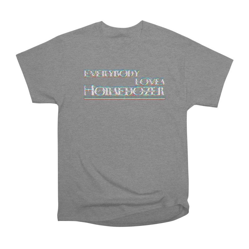 EVERYBODY LOVES HORSEDOZER Women's T-Shirt by HORSEDOZER