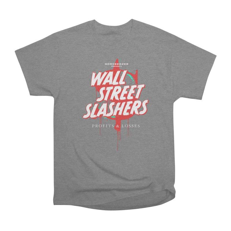 HORSEDOZER PRESENTS WALL STREET SLASHERS Women's T-Shirt by HORSEDOZER