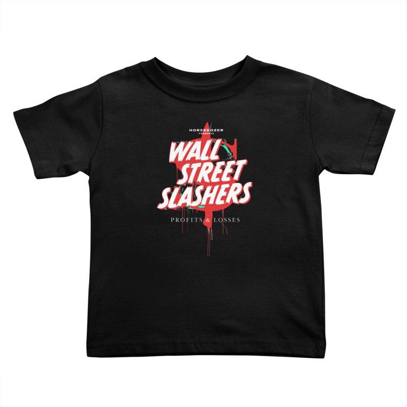 HORSEDOZER PRESENTS WALL STREET SLASHERS Kids Toddler T-Shirt by HORSEDOZER