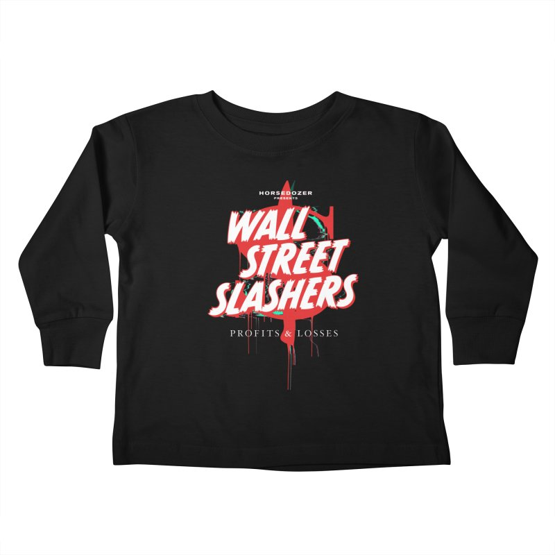HORSEDOZER PRESENTS WALL STREET SLASHERS (SS/21) Kids Toddler Longsleeve T-Shirt by HORSEDOZER