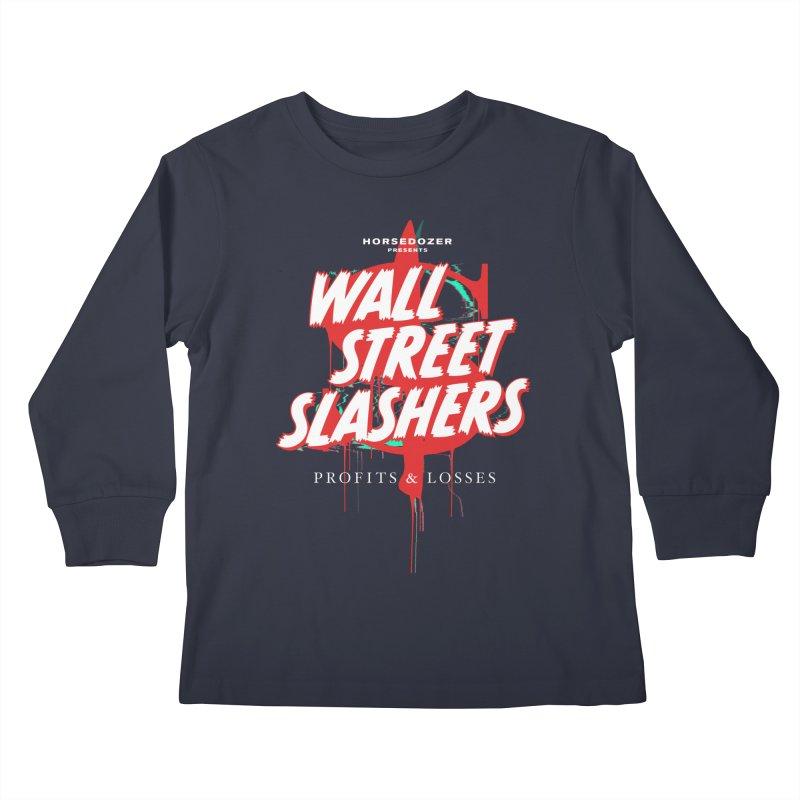 HORSEDOZER PRESENTS WALL STREET SLASHERS Kids Longsleeve T-Shirt by HORSEDOZER