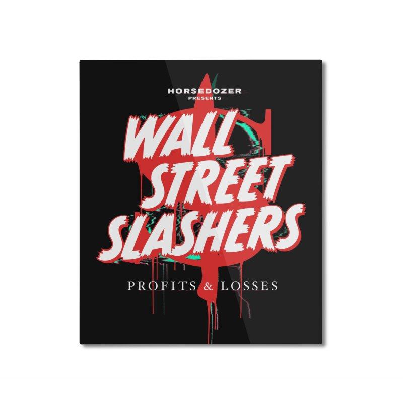 HORSEDOZER PRESENTS WALL STREET SLASHERS (SS/21) Home Mounted Aluminum Print by HORSEDOZER