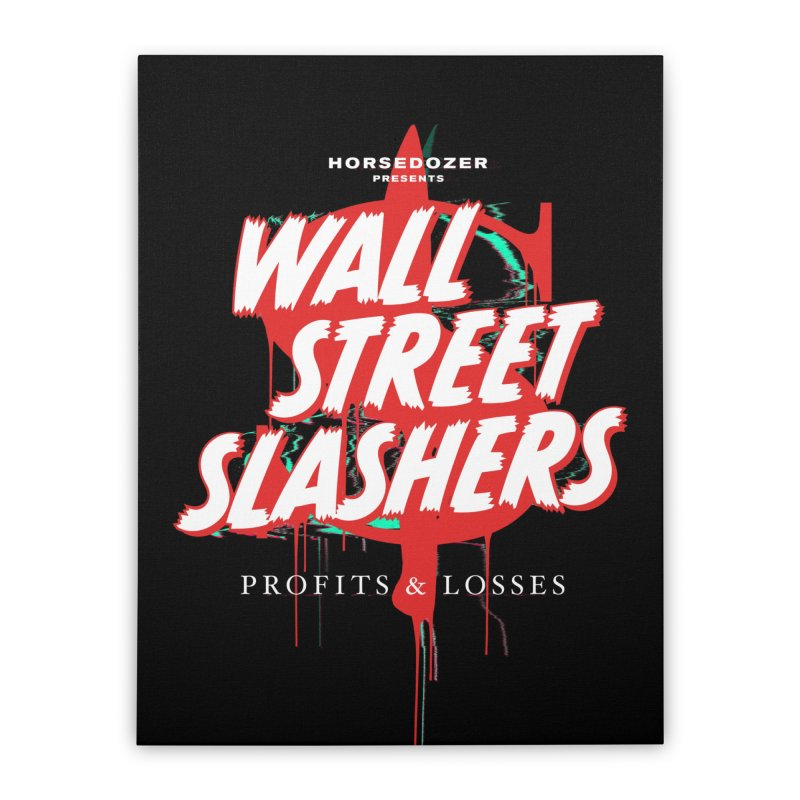 HORSEDOZER PRESENTS WALL STREET SLASHERS (SS/21) Home Stretched Canvas by HORSEDOZER