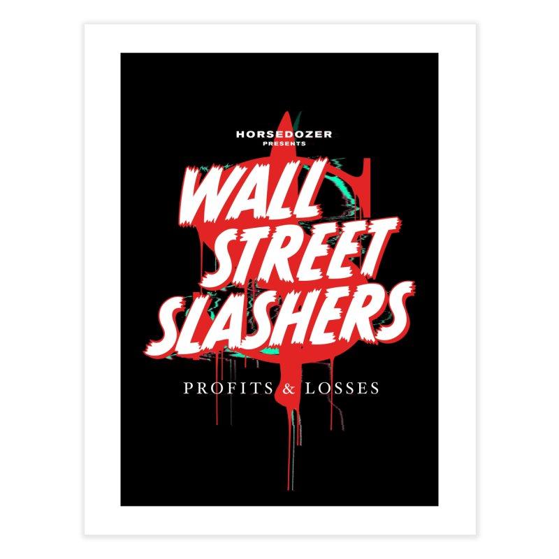 HORSEDOZER PRESENTS WALL STREET SLASHERS (SS/21) Home Fine Art Print by HORSEDOZER