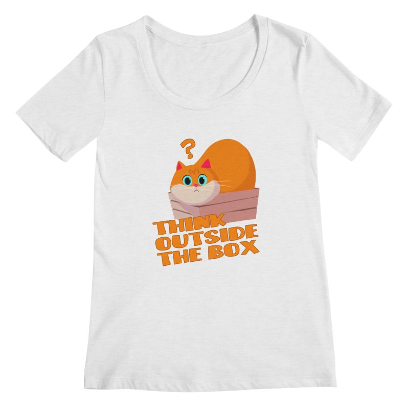 Think outside the Box? Women's Regular Scoop Neck by Hosico's Shop