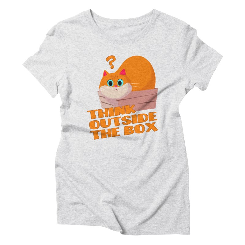 Think outside the Box? Women's T-Shirt by Hosico's Shop