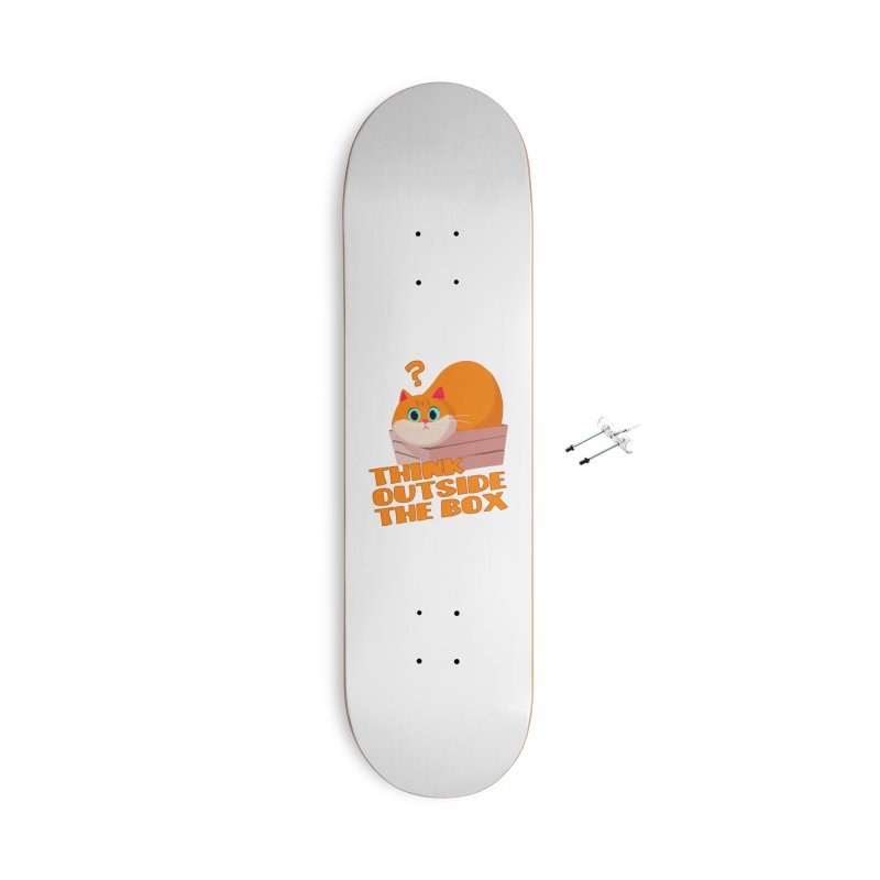 Think outside the Box? Accessories Skateboard by Hosico's Shop